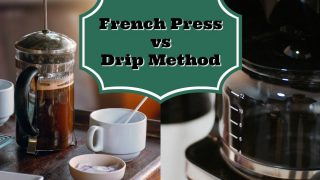 What Everyone Ought To Know About French Press vs Drip Coffee