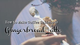 How To Make A Gingerbread Latte Better Than A Starbucks Barista!