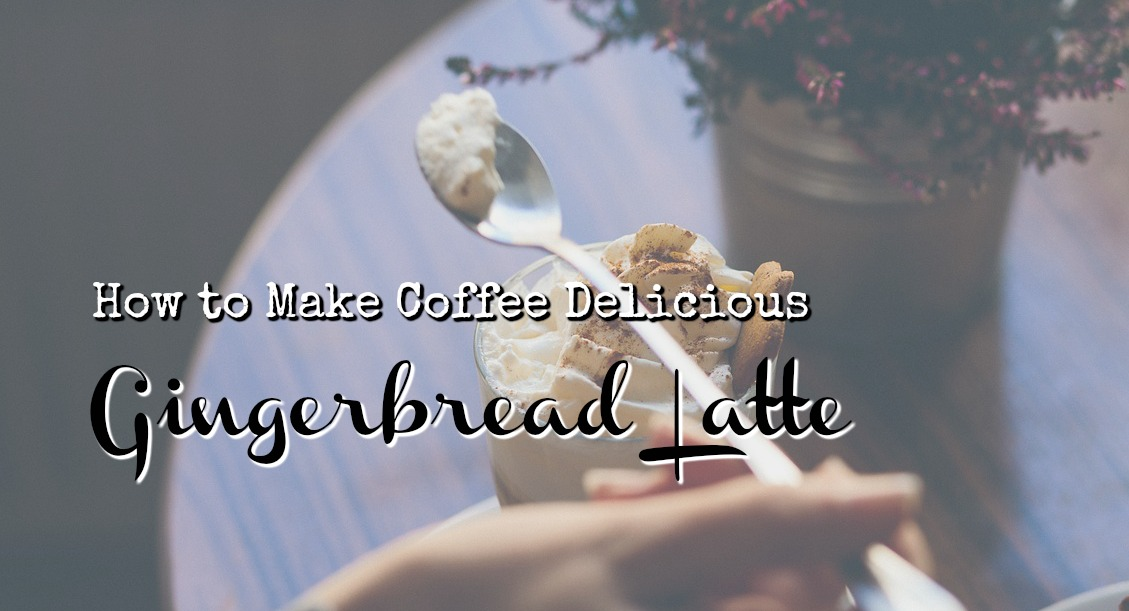 How To Make A delicious gingerbread latte recipe