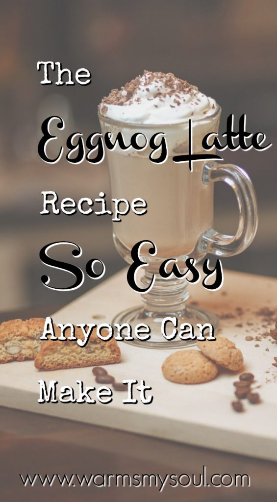 Delicious Eggnog Latte Recipe So Easy Anyone Can Make It.