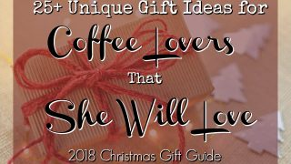 25+ Gift Ideas for Coffee Lovers That She Will Love - Christmas Gift Guide