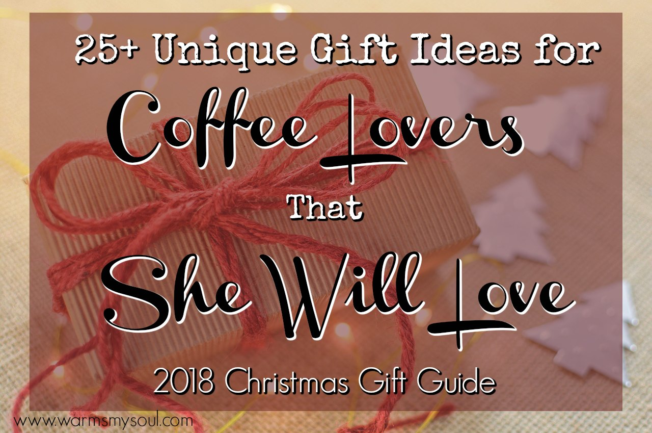 25+ Unique Gift Ideas for Coffee Lovers That She Will Love