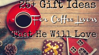 25+ Gift Ideas for Coffee Lovers That He Will Love- Christmas Gift Guide