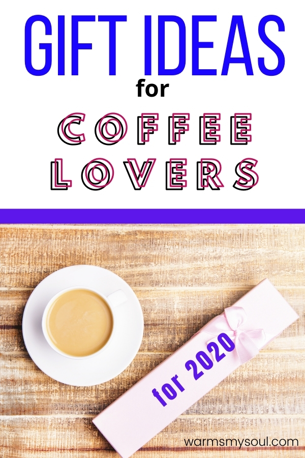 Gift ideas for coffee lovers - for 2020- image of coffee and gift on table with text