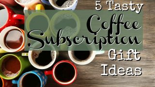 5 Easy Coffee Subscription Gift Ideas That Make Mornings Amazing