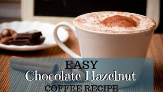 Easy Chocolate Hazelnut Coffee Recipe