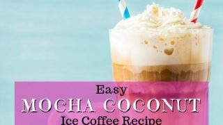 Mocha Coconut Iced Coffee That's Oh So Refreshing