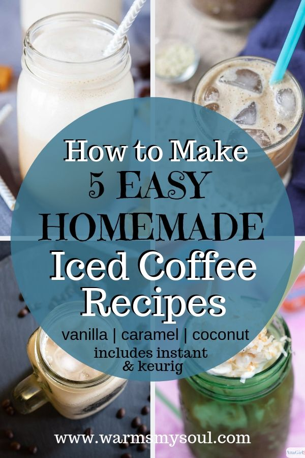 easy homemade iced coffee recipes with vanilla, caramel, and coconut. Made with instant, keurig, or regular coffee.