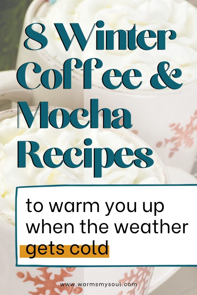 """Winter coffee & mocha recipes - pinterest image of two christmas mugs with whipped cream behind and text overlay of """"8Winter coffee & mocha recipes to warm you up  when the weather gets cold."""""""