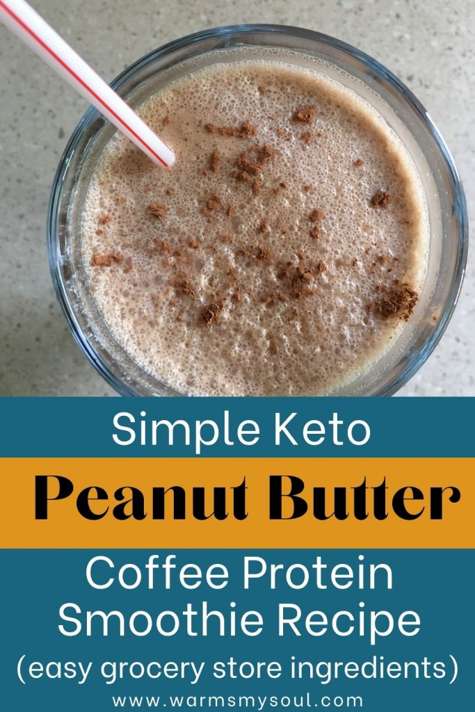 Keto Peanut Butter Coffee Protein Smoothie Recipe picture and text overlay for Pinterest.