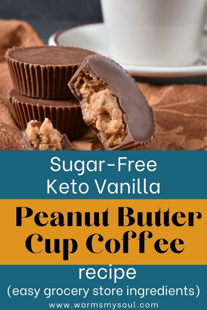 """Peanut butter cup and coffee in the background with text overlay """"Sugar-Free Keto vanilla bean peanut butter cup hot coffee recipe (easy grocery store ingredients)"""