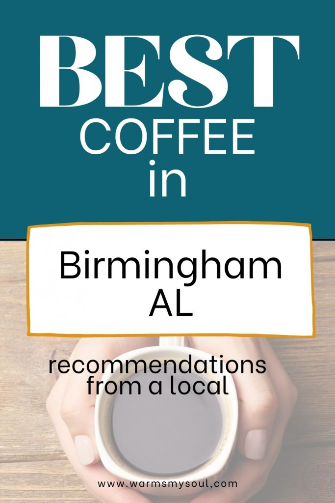 """two hands holding a white cup of black coffee with text overlay on the top on blue background """"ho to find the best coffee in birmingham, al"""" advice from a local."""