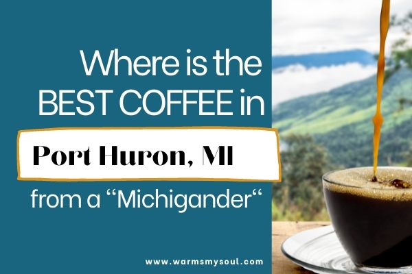 """black coffee sitting on table outside with beautiful natural landscape behind it - on the left, blue block with white text overlay """"where is the best coffee in port huron, mi from a 'michigander'"""""""